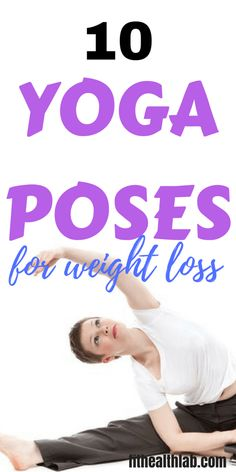 10 yoga poses for weight loss #yoga #weightloss #yogaposes #fithealthlab
