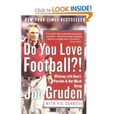 The NOOK Book (eBook) of the Do You Love Football?: Winning with Heart, Passion, and Not Much Sleep by Jon Gruden, Vic Carucci Books To Read, My Books, Book Show, Book Nooks, Great Books, Memoirs, Nonfiction, This Book, Passion