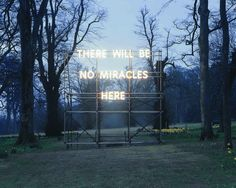 There Will Be No Miracles Here 2006 by Nathan Coley