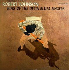Robert Johnson...King of the Delta Blues Singers