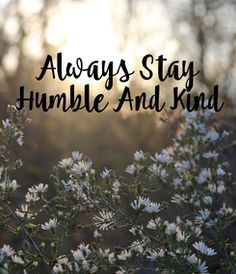 Poster: Always Stay  Humble And Kind