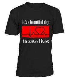 # It's a Beautiful Day To Save Lives T Shirt Life is Simple Shirt You Only Live Once T Shirt HOT SHIRT .  Its a Beautiful Day To Save Lives T-Shirt Life is Simple Shirt You Only Live Once T Shirt HOT SHIRT✓ Printed On High Quality Material. Digital Direct Printing, eco-friendly Ink. ✓ Safe and Secure Checkout via Paypal or Credit Card.✓ Available now: Sweat Shirt, V-neck, Tank Top, Long sleeve Tee. ✓ These Products are printed on really comfortable, quality shirts.Hope you like these Cute…
