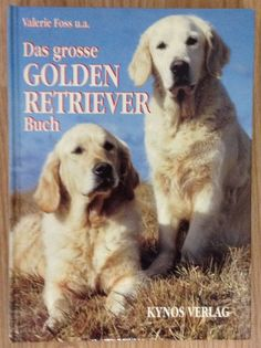 Das grosse Golden Retriever Buch * Valerie Foss Kynos 1998 Hund Hunde