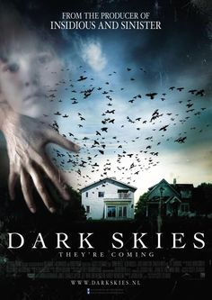 Dark Skies 2014 - This is a truly intense suspense story about a family's alien interaction.  It's NOT a horror film, but you WILL be on the edge of your seat, not knowing which way the story will go.  Great acting!
