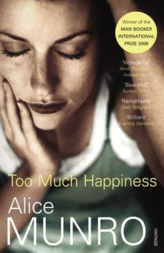 Too Much Happiness. Stories by Alice Munro, 2009.