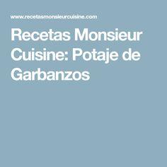 Recetas Monsieur Cuisine: Potaje de Garbanzos