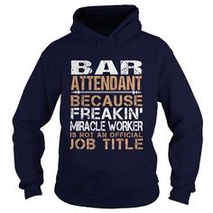 BAR ATTENDANT Because FREAKING Awesome Is Not An Official Job Title T Shirts, Hoodie, Tee Shirts ==► Shopping Now!