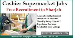 Cashier required for Supermarket in Sharjah. Any Nationality Required. Only female required. Monthly salary 2500 AED. Experience Required. Graduated from College.