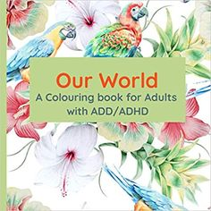 Our World: A Colouring Book for Adults with ADD/ADHD | 50 pages | 8.5 x 8.5: | Cloud Publishing, The Writer's Pen, Deay, Norah: 9798581365687: Amazon.com: Books