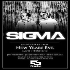 Shades Presents - Sigma Nye at Shades, 13-17 Alexandra St, Southend-on-sea, SS1 1BX, UK on Dec 31, 2014 to Jan 01, 2015 at 9:00 pm to 4:00 am  This New years eve we are happy to announce we'll be joined by top british DnB duo Sigma  With two HUGE number 1's this year the massive 'changing' ft Paloma Faith and the DnB anthem 'Nobody to love'  URLs: Tickets: http://atnd.it/18438-0,Facebook: http://atnd.it/18438-2,Twitter: http://atnd.it/18438-3,Category: Nightlife,Prices:£5-£40,Artists: Sigma