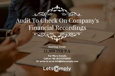 Financial Audit is a systematic examination and evaluation of the firm's financial statements to ensure that records are a fair and accurate representation of the transactions they claim to represent. Audit To Check On Company's Financial Recordings Starting From 11999 INR P.A* For more info: Visit us at www.letscomply.com  Or call on 91+ 9717070500
