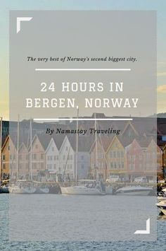 The best way to spend one day in Bergen, Norway. Top things to do, eat, and see in this charming city!