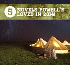 5 Novels Powell's Loved In 2014