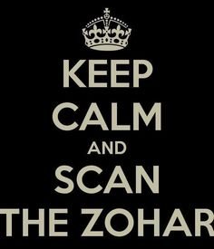 Keep calm and scan THE ZOHAR |  #Kabbalah #Zohar