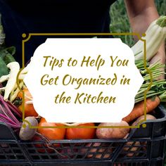 Tips to Help You Get Organized in the Kitchen - Practical Advise to eating healthy and cooking with real food