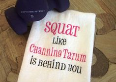 Funny Gym Towel Channing Tatum white house by TheNextSewAround, $12.00 Gym Humor, Workout Humor, Funny Workout, Gym Towel, Get Skinny, Channing Tatum, I Work Out, Leg Work, Daily Motivation