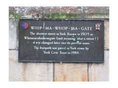 Whip-Ma-Whop-Ma-Gate, York would luv to hear stewie pronounce this! York England, York Uk, London England, Yorkshire England, North Yorkshire, Northern England, Street Names, British Isles, Great Britain