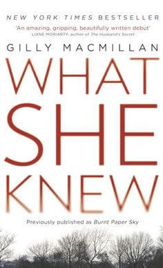 What She Knew by Gilly Macmillan thriller book review