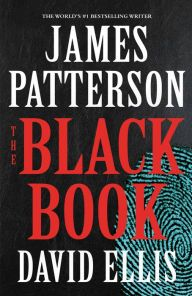 The Black Book by James Patterson & David Ellis   Book released 3/27/2017 in hardcover, nook, audio, kindle