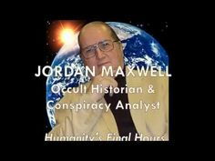 Jordan Maxwell Show - Humanity's Final Hours