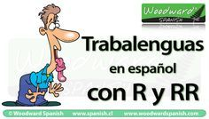 Una lista de Trabalenguas con R y RR en español - A list of Tongue Twisters in Spanish with the letters R and RR.