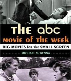 The Abc Movie Of The Week: Big Movies For The Small Screen PDF