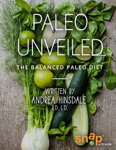 """'Paleo Unveiled"""", an ebook from the Snap Kitchen"""