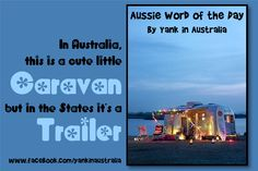 "AUSSIE WORD OF THE DAY: In Australia, this is a cute little ""Caravan"" but in the States it's more commonly known as a ""trailer"" Summer Camp Quotes, Australia Living, Word Of The Day, Story Of My Life, Tasmania, Things To Know, Funny Quotes, Vacation, Country"