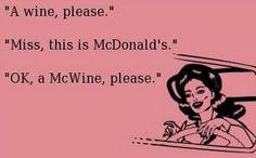 McWine...hahahahahhaaa!!