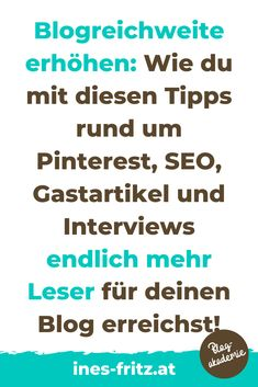 Gastartikel schreiben, Interviews veröffentlichen, SEO betreiben und auf Pinterest strategisch pinnen: So schaffst du es endlich deinen Blog bekannter zu machen und Reichweite zu gewinnen!