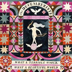 The seventh album from the Decemberists is their most varied and dynamic work, both musically and emotionally. Among the tracks is the new single Make You Better.