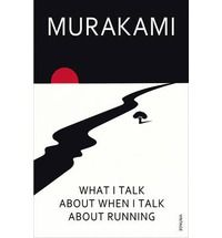 What I Talk About When I Talk About Running (Vintage books) By (author) Haruki Murakami, Translated by Philip Gabriel