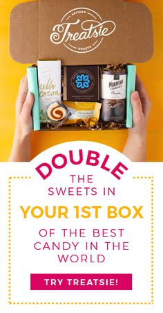 Try Treatsie! A monthly box of ridiculously delicious artisan sweets delivered right to your door. Limited time - get DOUBLE THE SWEETS FREE in your 1st box! https://www.treatsie.com/double-sweets-offer/
