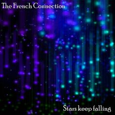 "Hello ! This is The French Connection . Watch ""Stars Keep Falling"" video extract at https://youtu.be/9EL2oegyna4?t=2m04s Keep in Touch ."
