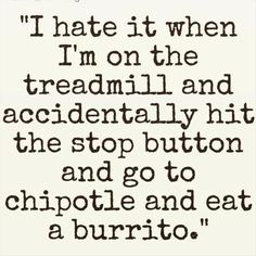 Hahahaha!! It happens on occasion, but no Chipotle here, just a food court with food from every other possible country instead, haha....and right next door of all places. Coffee and cake for me please ;)