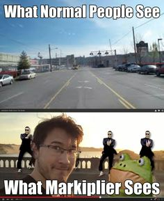 What normal people see and what Markiplier sees XD I couldn't stop loling at this video XD
