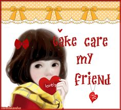 Take care my friend. I Love My Friends, Sister Friends, Best Friends, Ship Quotes, Korean Illustration, Soul Friend, Glitter Gif, Love Never Fails, Glitter Graphics