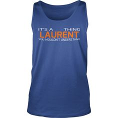 Love LAURENT Tshirt #gift #ideas #Popular #Everything #Videos #Shop #Animals #pets #Architecture #Art #Cars #motorcycles #Celebrities #DIY #crafts #Design #Education #Entertainment #Food #drink #Gardening #Geek #Hair #beauty #Health #fitness #History #Holidays #events #Home decor #Humor #Illustrations #posters #Kids #parenting #Men #Outdoors #Photography #Products #Quotes #Science #nature #Sports #Tattoos #Technology #Travel #Weddings #Women