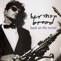 Herman Brood - Back on the Corner (1999) cover by Anton Corbijn #AntonCorbijn #photography