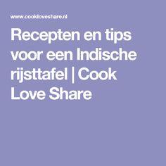 Recepten en tips voor een Indische rijsttafel |       Cook Love Share