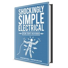Shockingly Simple Electrical – The Tiny Life Resources