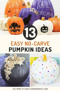 From rainbow pumpkins to Hocus Pocus themed pumpkins to Glam Gold pumpkins and many more - these 13 easy no-carve pumpkin ideas are perfect for all of your Halloween or Thanksgiving/autumn decor needs!