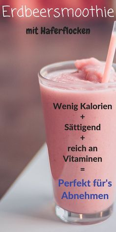 Strawberry smoothie with oatmeal - perfect for losing weight - Erdbeersmoothie mit Haferflocken – Perfekt zum Abnehmen It does not take much for a tasty and, above all, healthy smoothie. Here& a little recipe for a delicious strawberry smoothie. Fruit Smoothies, Oatmeal Smoothies, Strawberry Smoothie, Healthy Smoothies, Healthy Drinks, Smoothie Recipes, Diet Recipes, Healthy Snacks, Healthy Recipes