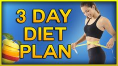 3 day diet, 3 day diet menu, three day meal plan for weight loss, lose 4...