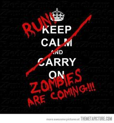 In case of zombies ... Keep calm?