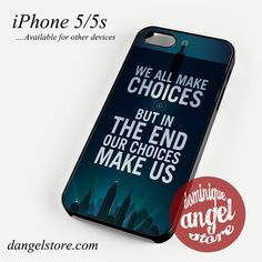 We All Make Choices Phone case for iPhone 4/4s/5/5c/5s/6/6 plus