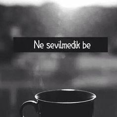 Ne sevilmedik be. Dark Photography, New Wallpaper, More Than Words, Quotations, Cool Designs, This Or That Questions, Tumblr, Instagram Posts, Quotes