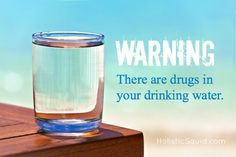 Warning: There are Drugs in Your Drinking Water. http://www.endoriot.com/2014/09/warning-there-are-drugs-in-your.html