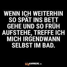 #stuttgart #mannheim #trier #köln #ludwigshafen #mainz #koblenz #spät #bett #früh #aufstehen #job #arbeiten #müde #bad #haha #witzig #sprüche Haha, Fun, Mainz, Trier, Get Up, Mannheim, Bed, Ha Ha, Lol