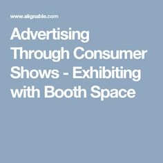 Advertising Through Consumer Shows - Exhibiting with Booth Space Beer Fest, Kids Shows, Marketing Ideas, Advertising, Space, Display